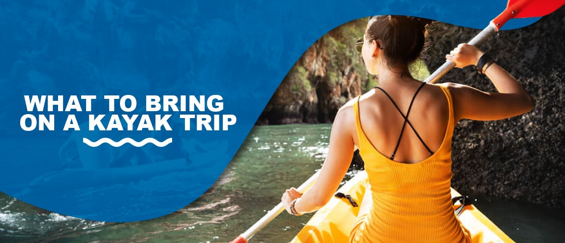What to Bring on a Kayak Trip