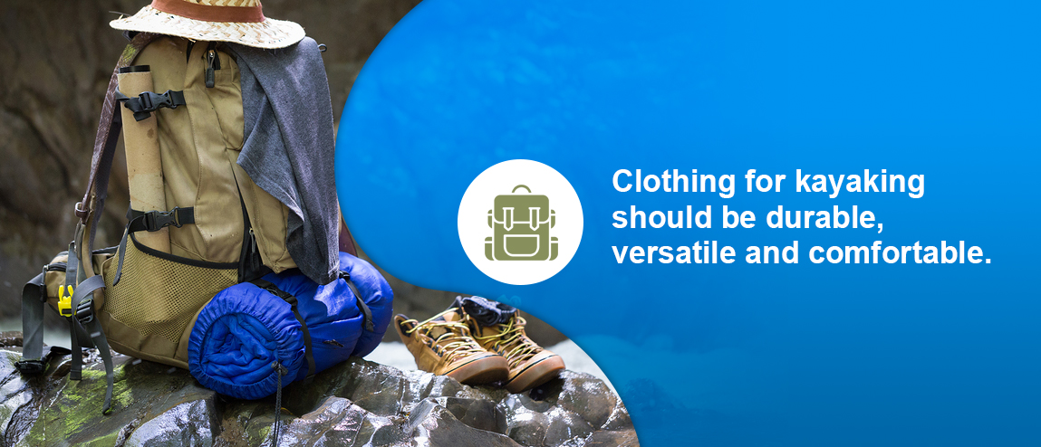 types of clothes to bring kayaking