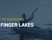 Guide to kayaking in the finger lakes