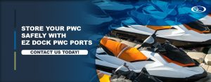 Store Your PWC Safely With EZ Dock PWC Ports