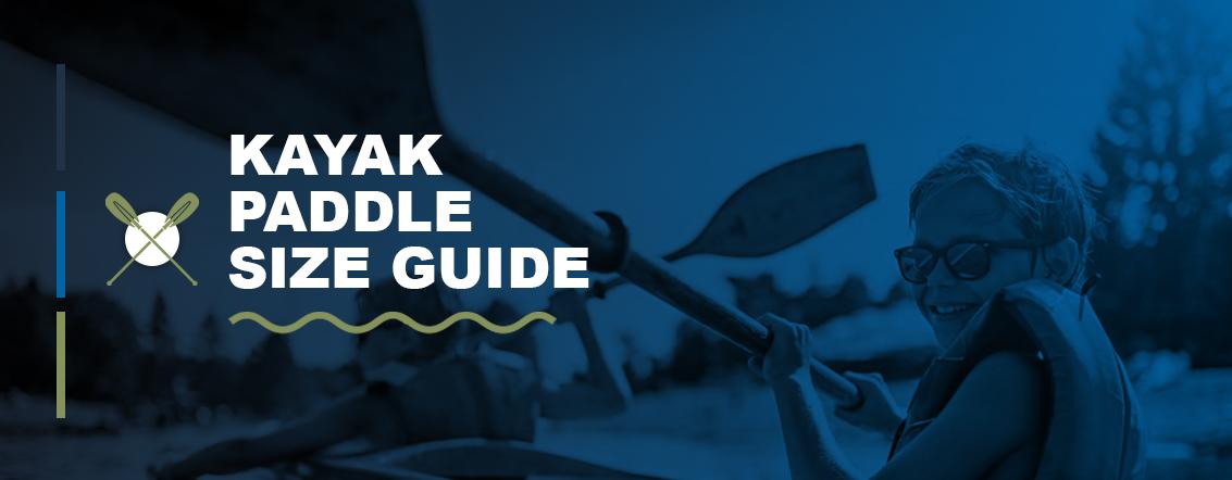 Kayak Paddle Size Guide