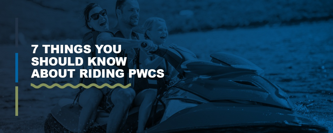 7 Things You Should Know About Riding PWCs