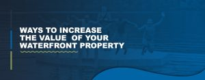 Ways to increase value of waterfront property