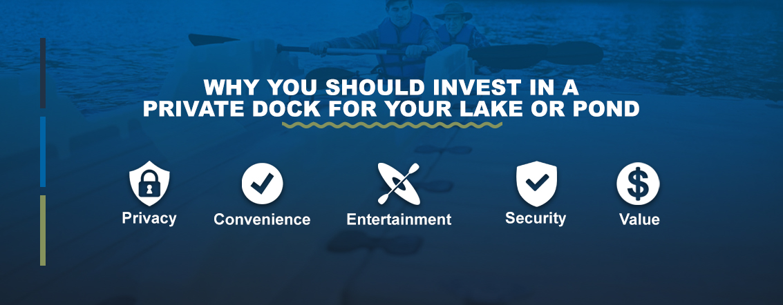 Why you should invest in a private dock for your lake or pond