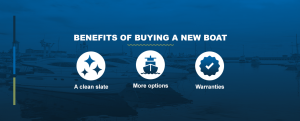 Benefits of Buying a New Boat