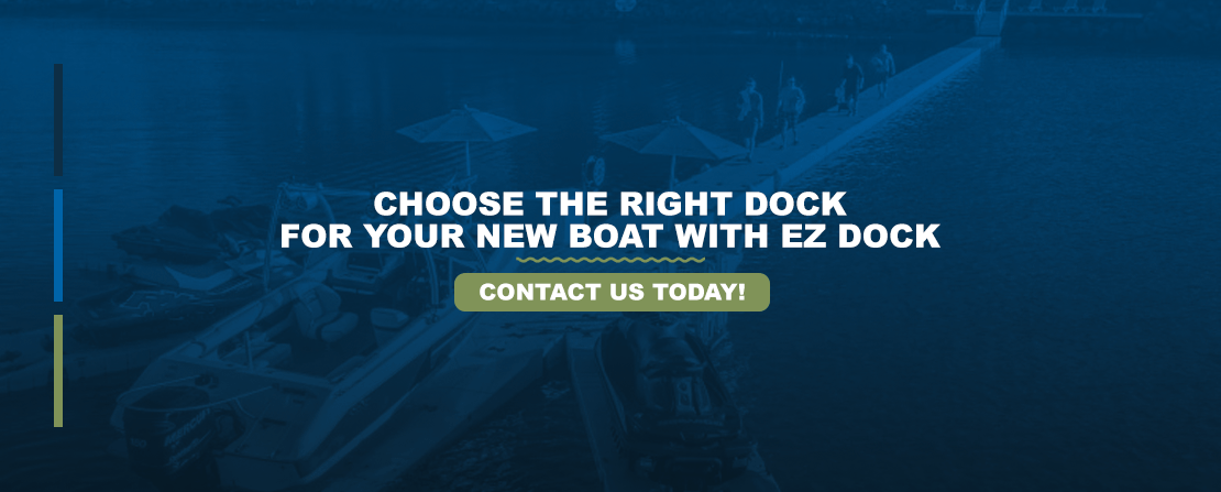 Choose the Right Dock for Your New Boat With EZ Dock