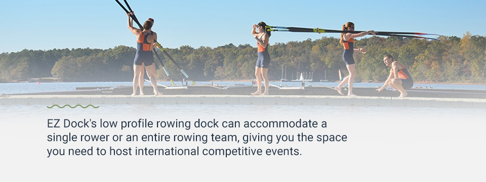 EZ Dock systems can support one rower or an entire team