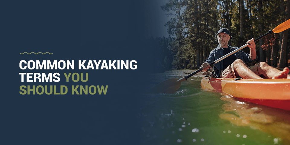 Common kayaking terms you should know