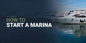 How to Start a Marina