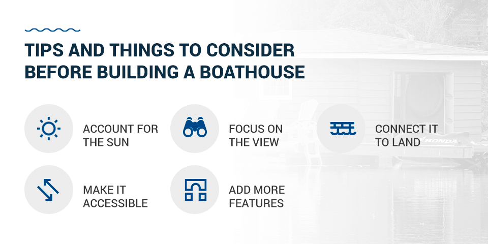 Tips and things to consider before building a boathouse