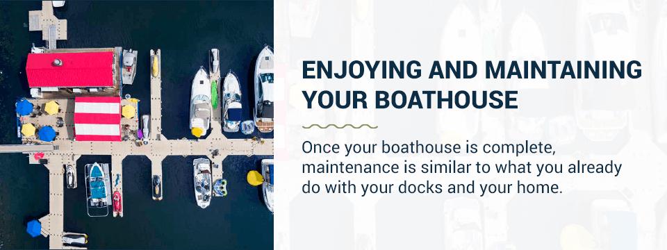 Maintaining your boathouse