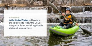 All boaters are obligated to follow the USCG Navigation Rules and state and regional laws