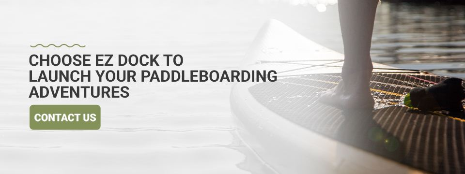 Choose EZ Dock to Launch Paddleboard