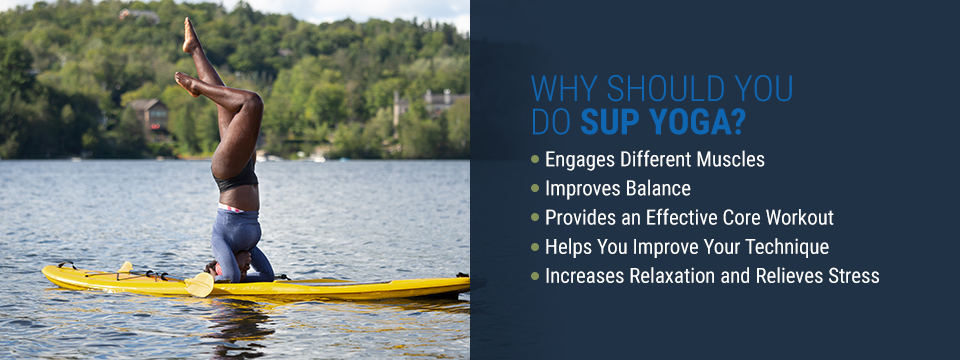 Why Should You Do SUP Yoga?
